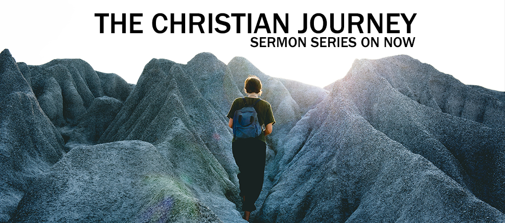 The Christian Journey | Sermon Series